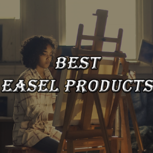 Best Easel Products